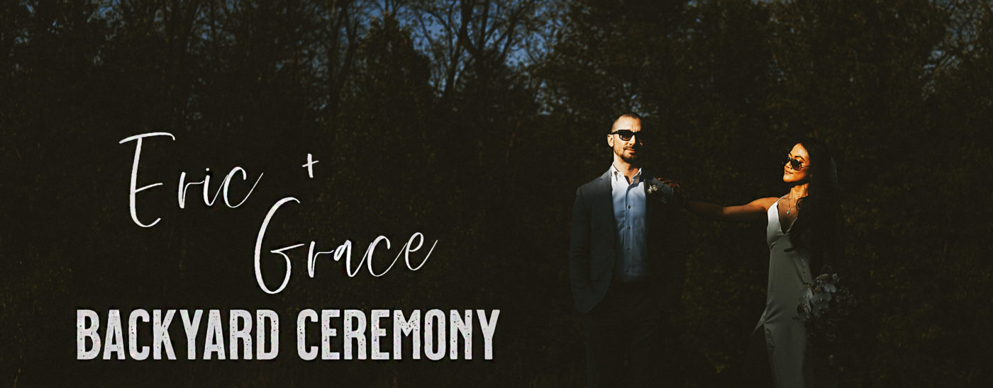 COVID19 Backyard Wedding – Grace & Eric